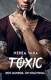Toxic: Dos mundos. Un solo final.