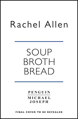 Soup. Broth. Bread. (English Edition)
