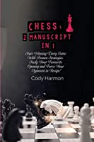 Chess: Start Winning Every Game With Proven Strategies. Study Your Favourite Opening and Force Your Opponent to Resign!