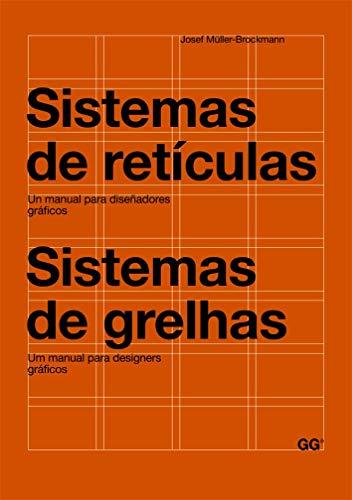 Sistemas de retículas / Sistemas de grelhas: Un manual para diseñadores gráficos. Um manual para designers gráficos