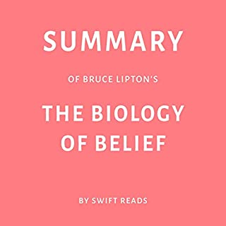 Summary of Bruce Lipton's The Biology of Belief audiobook cover art