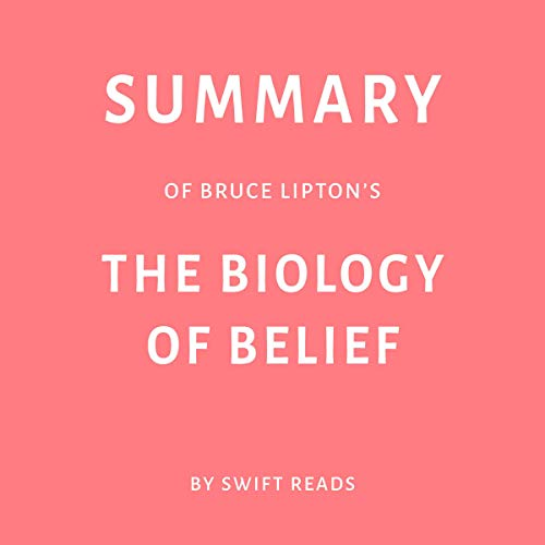 Summary of Bruce Lipton's The Biology of Belief cover art