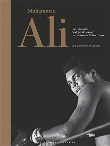 Muhammad Ali. Das Leben der Boxlegende in vielen unveröffentlichten Fotos in einem prächtigen Bildband. Von seinen Boxkämpfen, dem Training bis zu ... in raren und unveröffentlichten Fotos