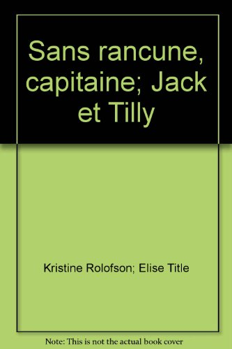 Sans rancune, capitaine; Jack et Tilly