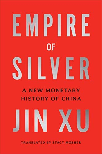 Empire of Silver A New Monetary History of China product image
