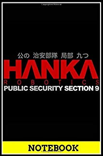Notebook: Pocket notebook - HANKA Robotics Section 9 - Inspired by Ghost in the Shell notebook , 6x9 inch very useful gift