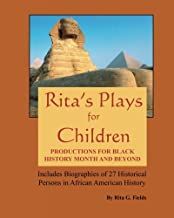 Rita's Plays For Children: Productions For Black History Month and Beyond