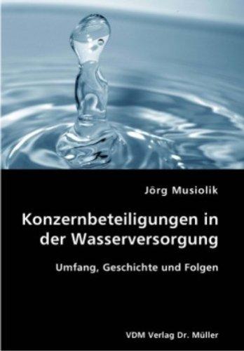Konzernbeteiligungen in der Wasserversorgung: Umfang, Geschichte und Folgen