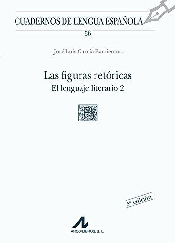 Las figuras retóricas. El lenguaje literario 2: 56 (Cuadernos de lengua española)