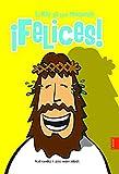 ¡Felices!: El Rey de los Mindundis (Laude)