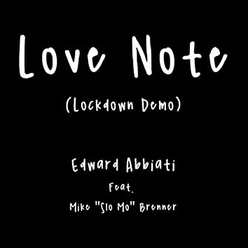 Love Note (Lockdown Demo) [feat. Mike Slo-Mo Brenner]