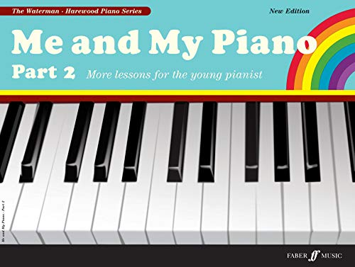 Waterman, F: Me and My Piano Part 2: More Lessons for the Young Pianist (Waterman: Harewood Piano)