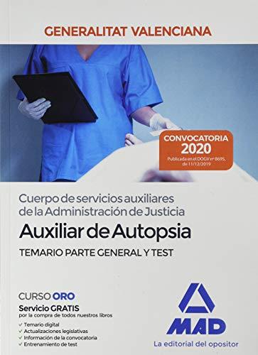 Cuerpo de servicios auxiliares de la Administración de Justicia de la Administración de la Generalitat Valenciana, escala Auxiliar de Autopsia. Temario y test parte general