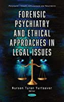 Forensic Psychiatry and Ethical Approaches in Legal Issues