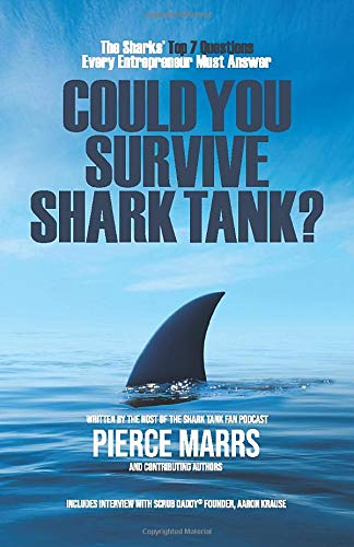 Could You Survive Shark Tank?: The Sharks' Top 7 Questions Every Entrepreneur Must Answer