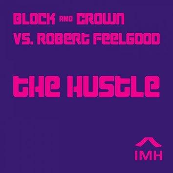 The Hustle (Block & Crown vs. Robert Feelgood)