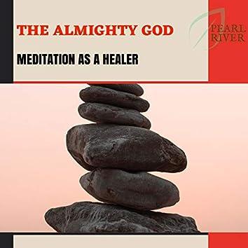 The Almighty God - Meditation As A Healer
