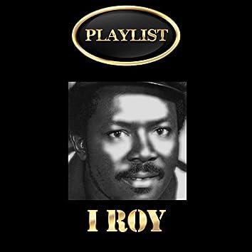 I Roy Playlist