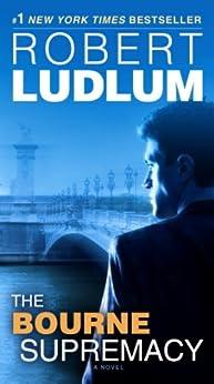 The Bourne Supremacy: Jason Bourne Book #2 (Jason Bourne Series) by [Robert Ludlum]