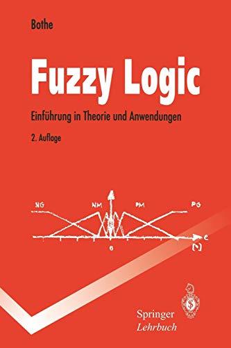 Fuzzy Logic: Einführung In Theorie Und Anwendungen (Springer-Lehrbuch)