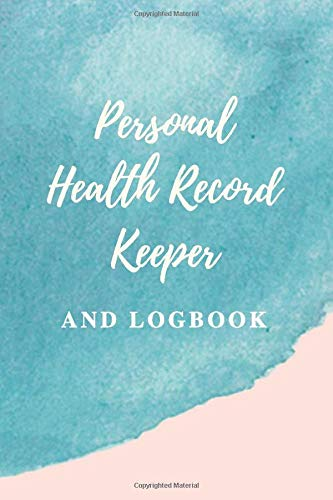 Personal Health Record Keeper And Logbook: Blood Pressure, Blood Sugar And Medications Daily Monitor