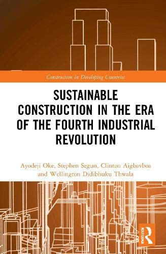 Sustainable Construction in the Era of the Fourth Industrial Revolution (Construction in Developing Countries)