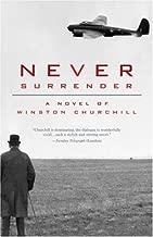 Never Surrender: A Novel of Winston Churchill