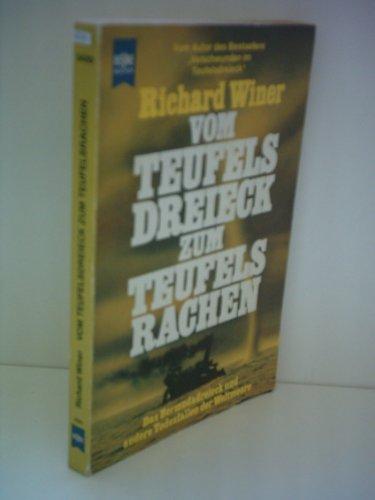 Richard Winer: Vom Teufelsdreieck zum Teufelsrachen - Vom Bermudadreieck und andere Todesfallen der Weltmeere