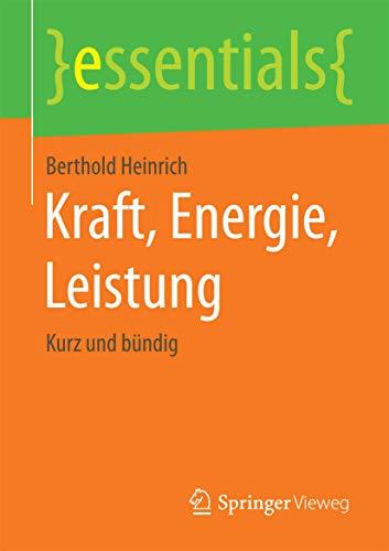 Kraft, Energie, Leistung: Kurz und bündig (essentials)