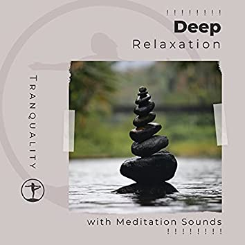 ! ! ! ! ! ! ! ! Deep Relaxation with Meditation Sounds ! ! ! ! ! ! ! !