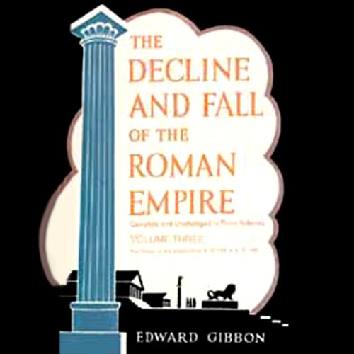 The Decline and Fall of the Roman Empire, Volume 3 audiobook cover art