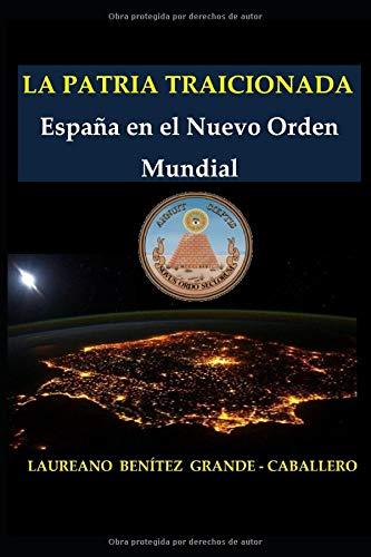 La Patria traicionada: España en el Nuevo Orden Mundial