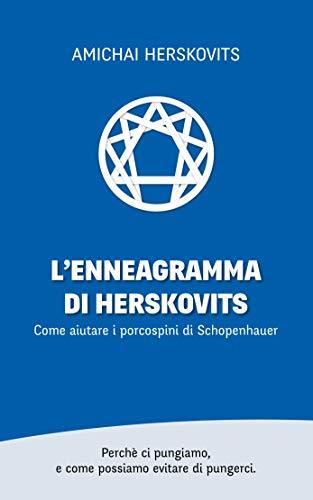 L'Enneagramma di Herskovits: Come aiutare i porcospini di Schopenhauer