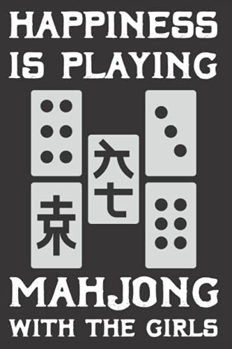 Compare Textbook Prices for Happiness is playing mahjong with the girls: Great design art Notebook for any Mahjong player, Chinese game player, Funny Mahjong Gift For Men Women Tile Game Lover Players  ISBN 9798539770051 by Hamzzin