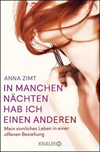 Anna Zimt: Mein sinnliches Leben in einer offenen Beziehung