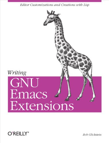Writing GNU Emacs Extensions: Editor Customizations and Creations with Lisp (Nutshell Handbooks) (English Edition) - Glickstein, Bob