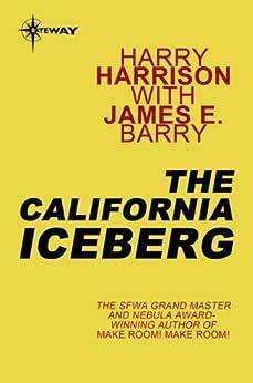 The California Iceberg by [Harry Harrison, James E Barry]