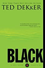 Black (The Circle Series) by Dekker, Ted 2 Anv Edition (7/28/2009)