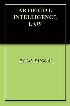ARTIFICIAL INTELLIGENCE LAW by [PAVAN DUGGAL]