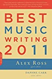 Best Music Writing 2011 (Da Capo Best Music Writing)