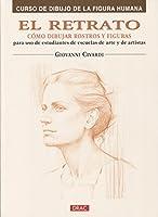 El retrato/ The Portrait: Como dibujar rostros y figuras/ How to Draw Faces and Figures (Curso De Dibujo De La Figura Humana/ Drawing the Human Figure)
