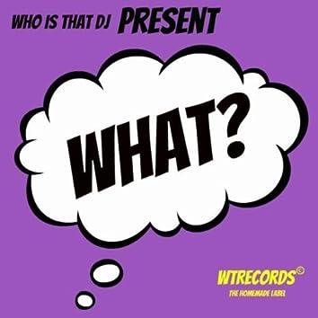 What? (Original Mix)