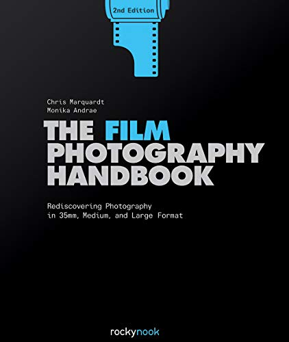 The Film Photography Handbook: Rediscovering Photography in 35mm, Medium, and Large Format (English Edition)