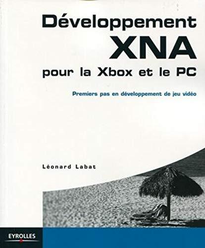 Développement XNA pour la XBox et le PC: Premiers pas en développement de jeu vidéo