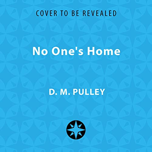 No One's Home                   By:                                                                                                                                 D. M. Pulley                           Length: 11 hrs     Not rated yet     Overall 0.0