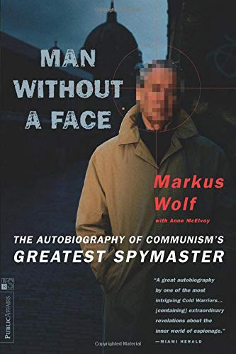 Man Without A Face: The Autobiography Of Communism's Greatest Spymaster