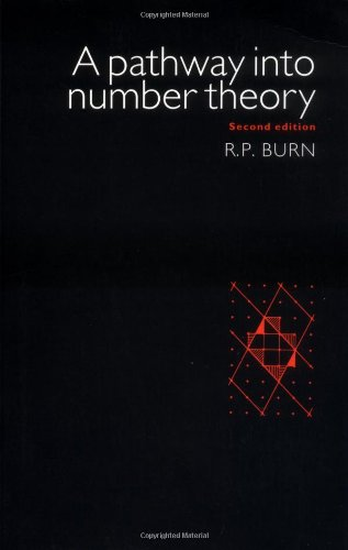 Compare Textbook Prices for A Pathway Into Number Theory 2 Edition ISBN 9780521575409 by Burn, R. P.
