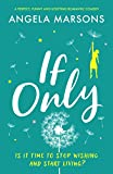If Only: A perfect, funny and uplifting romantic comedy (English Edition)