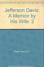 Jefferson Davis: A Memoir by His Wife