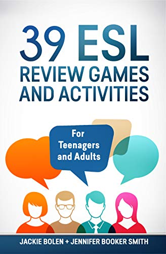 39 ESL Review Games and Activities: For English Teachers of Teenagers and Adults Who Want to Make Grammar and Vocabulary More Memorable and Easy to Remember ... Grammar and Vocabulary) (English Edition)